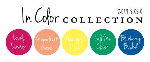 2018-2020 In Color Collection: Lovely Lipstick, Grapefruit Grove, Pineapple Punch, Call Me Clover, Blueberry Bushel