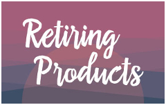 Retiring Products up to 50% off - get your favourites before they're gone! (11 April-31 May while supplies last)
