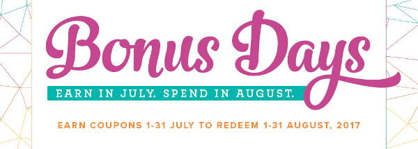 Bonus Days - Earn in July, spend in August!