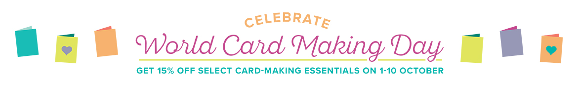 Celebrate World Card Making Day | Get 15%-off select card making essentials on 1-10 October