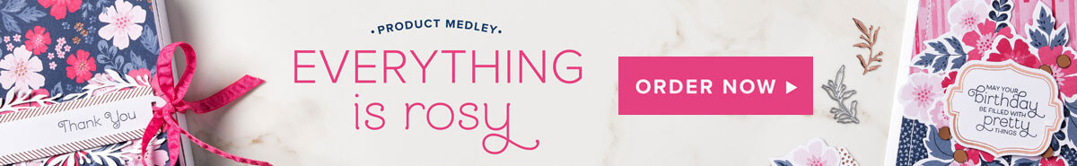 Everything Is Rosy Product Medley  |  Order Now!
